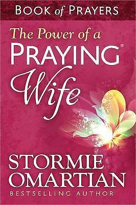 The Power of a Praying® Wife Book of Prayers by Stormie Omartian (2014,...