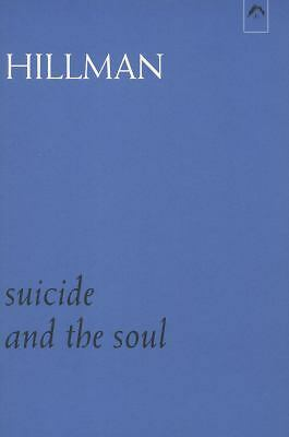 Suicide and the Soul (Dunquin) by Hillman, James