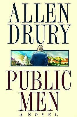 Public Men : A Novel by Allen Drury (1998, Hardcover)