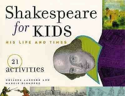 Shakespeare for Kids: His Life and Times - 21 Activities by Colleen Aagesen VGC