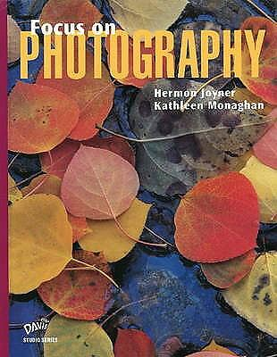 Focus on Photography by Joyner, Hermon, Monaghan, Kathleen