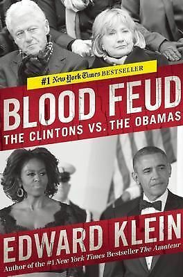Blood Feud: The Clintons vs. the Obamas by Klein, Edward