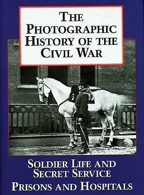 The Photographic History of the Civil War, Volume 4   2 Volumes in 1