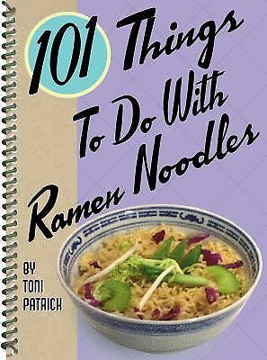 101 THINGS TO DO WITH RAMEN NOODLES - TONI PATRICK (PAPERBACK)