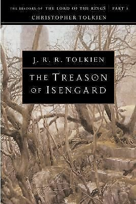 The Treason of Isengard: The History of The Lord of the Rings, Part Two (The Hi