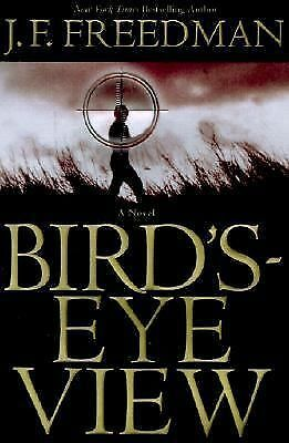Bird's Eye View Author J.F. Freedman Publication Year: 2001