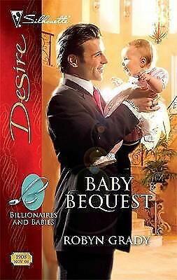 Baby Bequest 1908 by Robyn Grady (2008, Paperback)