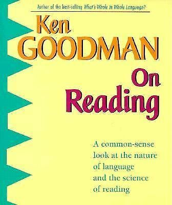 On Reading : A Common-Sense Look at the Nature of Language and the Science of...