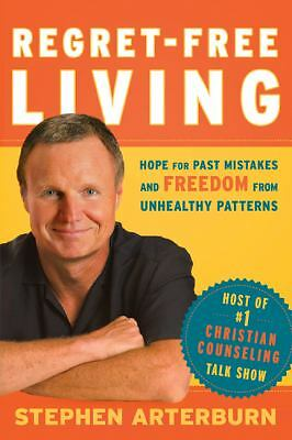 Regret-Free Living : Hope for Past Mistakes and Freedom from Unhealthy...