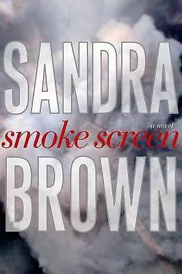 Smoke Screen by Sandra Brown (2008, Hardcover)