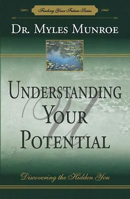 understanding your potential discovering the hidden you by Munroe, Myles