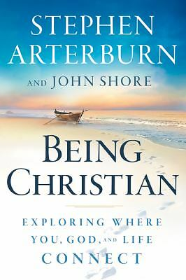 Being Christian : Exploring Where You, God, and Life Connect by Stephen...