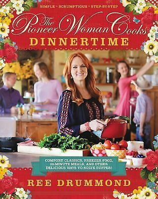 The Pioneer Woman Cooks - Dinnertime : Comfort Classics, Freezer Food,...