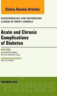 Acute and Chronic Complications of Diabetes, an Issue of Endocrinology and...