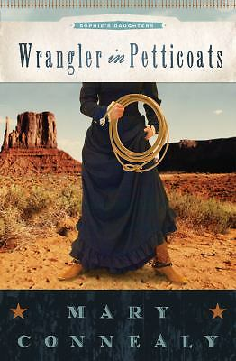 Wrangler in Petticoats 2 by Mary Connealy (2010, Paperback)