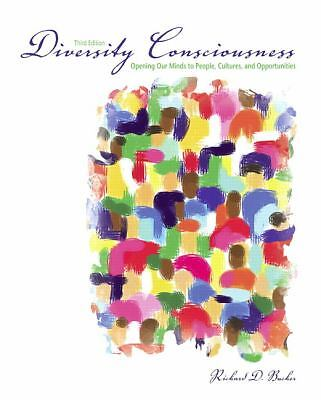 Diversity Consciousness : Opening Our Minds to People, Cultures, and...