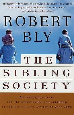 The Sibling Society by Robert Bly (1997, Paperback)