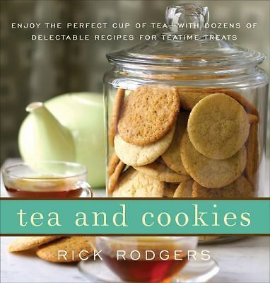 Tea and Cookies : Tea and Cookies:Enjoy the Perfect Cup of Tea by Rick Rodgers