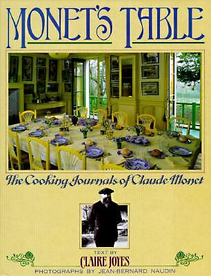 Monet's Table : The Cooking Journals of Claude Monet by Claire Joyes (1990,...