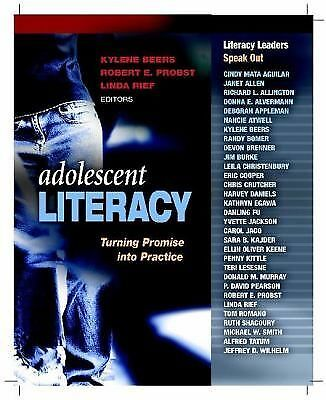 Adolescent Literacy : Turning Promise into Practice by Kylene Beers, Linda...