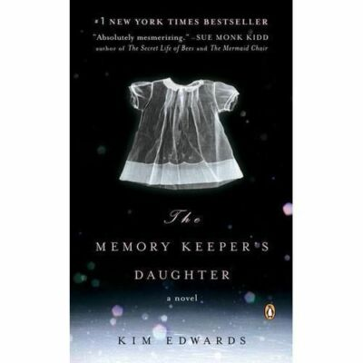 The Memory Keeper's Daughter by Kim Edwards (2006, Paperback, Reprint)