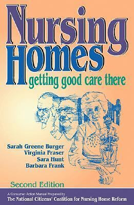 Nursing Homes : Getting Good Care There by Sarah Burger (2001, Hardcover)