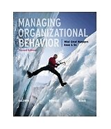 Managing Organizational Behavior : What Great Managers Know and Do by Robert...