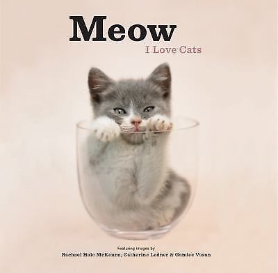 Meow : I Love Cats (2011, Hardcover)