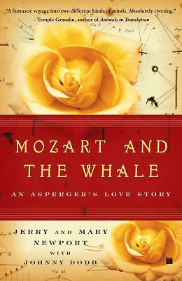 Mozart and the Whale : An Asperger's Love Story by Mary Newport and Jerry...