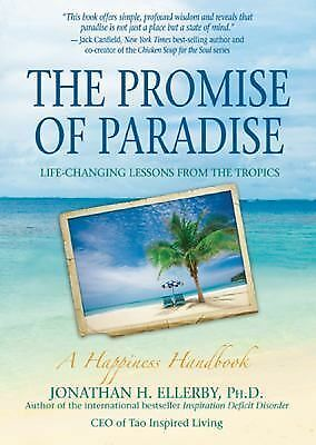The Promise of Paradise : Life-Changing Lessons from the Tropics by Jonathan...