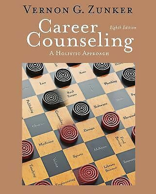 Career Counseling : A Holistic Approach by Vernon G. Zunker (2011, Hardcover)