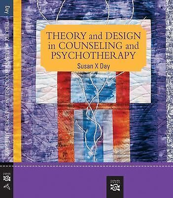 Theory and Design in Counseling and Psychotherapy by Susan X. Day (2007)