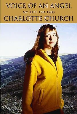 Voice of an Angel : My Life (So Far) by Jemin Hunt and Charlotte Church...