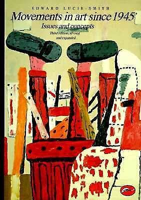 Movements in Art since 1945 : Issues and Concepts by Edward Lucie-Smith...
