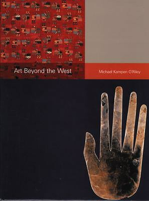 Art Beyond the West by Michael Kampen-O'Riley (2001, Paperback)