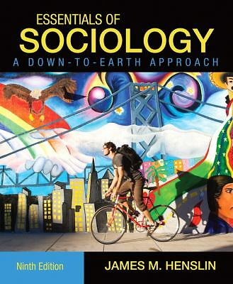 Essentials of Sociology : A Down-to-Earth Approach by James M. Henslin (2010,...