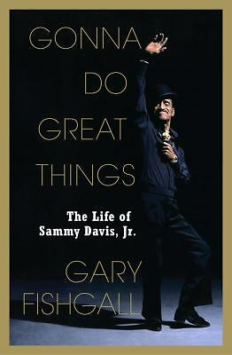 Gonna Do Great Things: The Life of Sammy Davis, Jr., Fishgall, Gary, VG Con