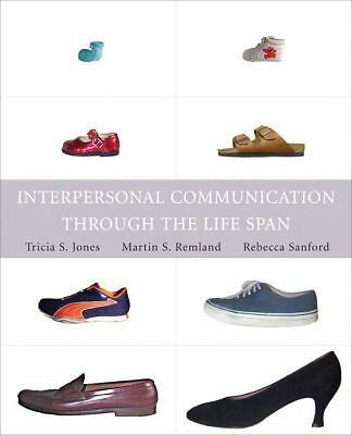 Interpersonal Communication Through the Life Span by Martin S. Remland,...