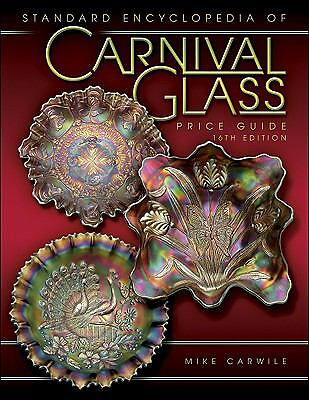 Standard Encyclopedia of Carnival Glass by Mike Carwile (2008, Hardcover,...