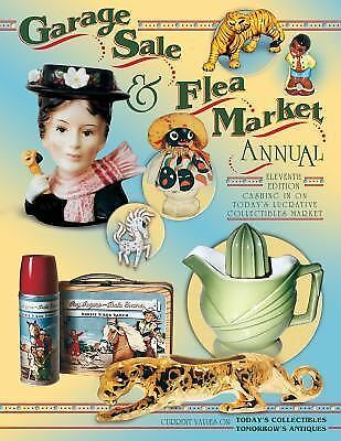 Garage Sale and Flea Market Annual : Cashing in on Today's Lucrative... 11th ED