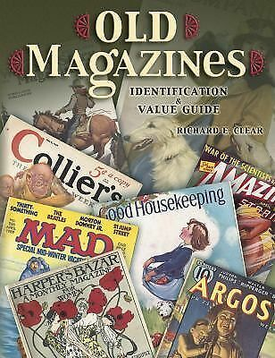 Old Magazines : Identification and Value Guide by Richard Clear (2003,...