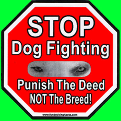 STOP DOG FIGHTING, PUNISH THE DEED NOT THE BREED Magnet,Dog Cat Charity Rescue