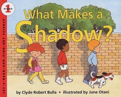 What Makes a Shadow? (Let's-Read-and-Find-Out Science 1), Bulla, Clyde Robert, G