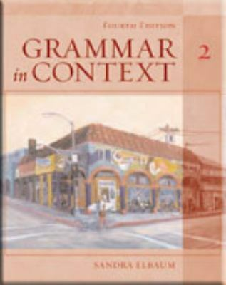Grammar in Context 2, Fourth Edition (Student Book), Elbaum, Sandra N., Good Boo