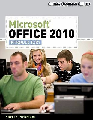 Microsoft Office 2010 : Introductory by Gary B. Shelly and Misty E. Vermaat...