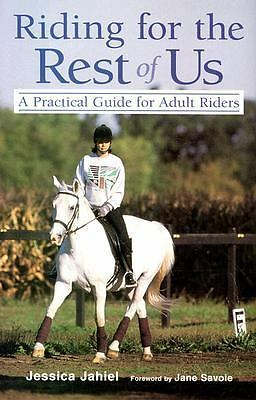 Riding for the Rest of Us: A Practical Guide for Adult Riders (Howell reference