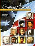 Creating America: A History of the United States; Beginnings Through World War I