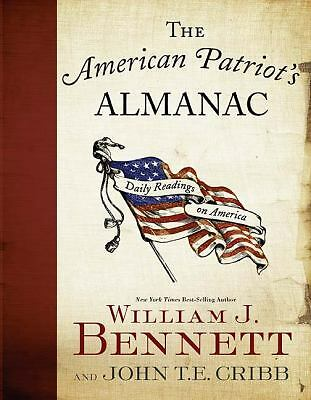The American Patriot's Almanac: Daily Readings on America, Bennett, Dr. William