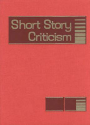 Short Story Criticism: Excerpts from Criticism of the Works of Short Fiction Wri