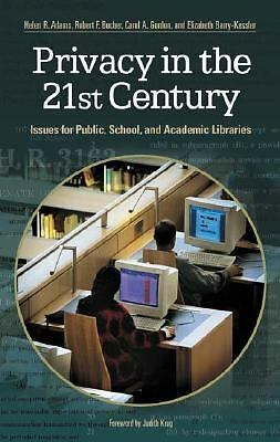 Privacy in the 21st Century: Issues for Public, School, and Academic Libraries,